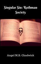 Singular Sin: Rothman Society by Amaboo