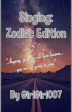 Singing: The Zodiac Edition by GirlGirl007