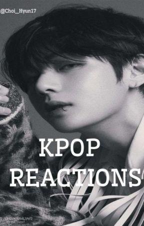 KPOP REACTIONS by Madie_G