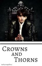 Crowns and Thorns [BTS X READER] by taehyungallery