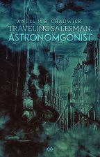Traveling Salesman: Astronomgonist by Amaboo