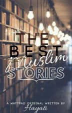 The best Muslim stories.. by purified_intentions