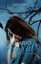Il diario di Ingrid. {Wattys 2016} by LallyWrites