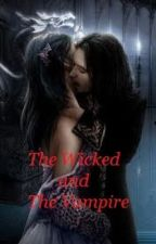 The Wicked & The Vampire by TheBook28