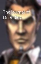 The journal of Dr. Ridley by hadesthereaper