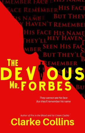 The Devious Mr. Forbes by ClarkeCollins