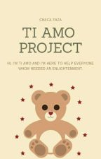 Ti Amo Project by chacafaza