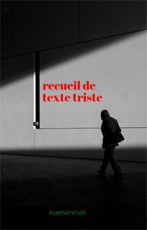 Recueil De Texte Triste Vivre Une Vie 8 Wattpad