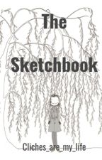 The Sketchbook by Cliches_are_my_life