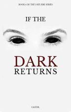 If the Dark Returns by _casti3l_
