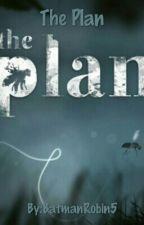 The Plan by BatmanRobin5