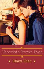 Chocolate Brown Eyes (A Hinny Fanfiction) by majesticginny