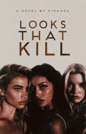 Looks That Kill by dreaminghly