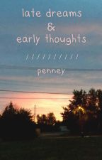 late dreams & early thoughts by psychotria