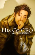 His Co CEO| ktf (COMPLETE) by justtheirfangurl