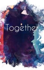 Together by Sophie_the_writer