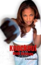 KnockOut Book Reviews by temptress87