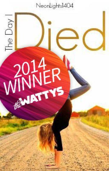 The Day I Died (2014 Watty Award Winner)