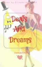 Deals and Dreams by EstelleQUEEN111