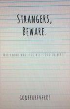 Strangers Beware by goneforever01