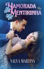Status: Namorada de Mentirinha. ( SÉRIE AMORES IMPROVÁVEIS LIVRO 6) by ednalva2458