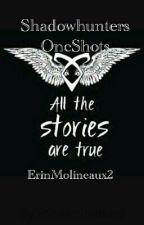Shadowhunters OneShots by ErinMolineaux2