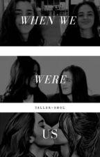 when we were us | camren by taller-smol