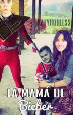 La mamá de Bieber -Justin Bieber y tu (#JustinBieber) by KatyRobless
