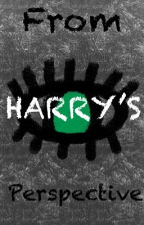 From Harry's Perspective  by HCRoar