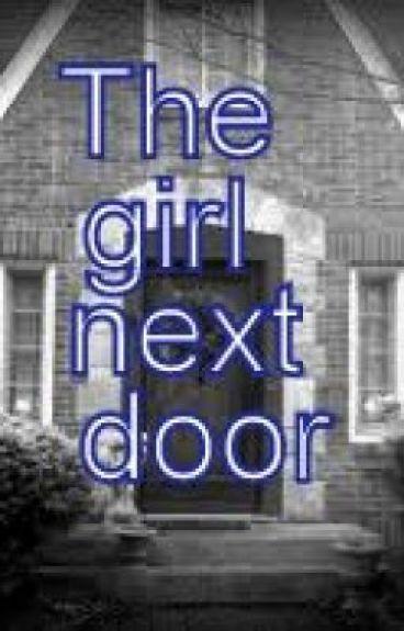 The Girl Next Door by TeamPeeta98