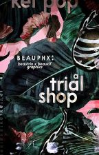 Beauphx: Trial Shop | TEMPORARILY CLOSED by Beautrin