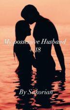 My possessive Husband + 18 {SATURDAY} by Sukorian