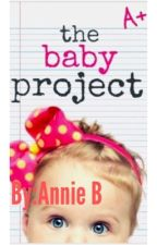The Baby Project✔️ by Annabritton_1981