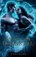 Perdición Inmortal by Dariagne