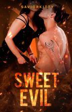 Sweet Evil (NOT EDITED) by SaviorKitty