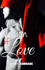 Visions of love by Lady_Lemonade_