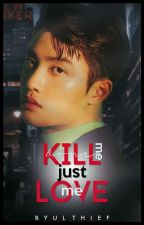 Don't Kill Me And Just Love Me «KaiSoo» by ByulThief