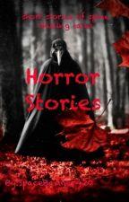 Horror Stories by SpaceBadger420