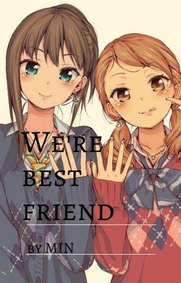 Đọc truyện We're best friend?