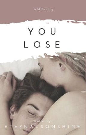 you lose (WilliamxNoora a skam series) by eternals0nshine