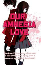 Our Amnesia Love by GelicaDyosa