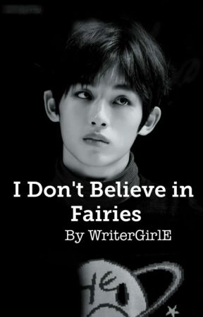 I Don't Believe In Fairies || YuWin Nct [COMPLETED] by WriterGirlE