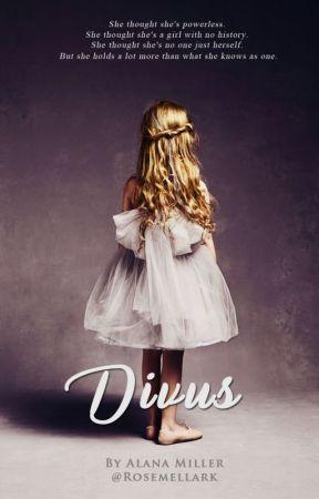 Divus by RoseMellark
