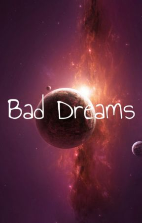 Bad Dreams by JayCKx