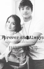 Forever and Always.  ❤ by sourpatchedkid