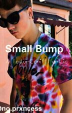 Small Bump (Taylor Caniff Fan Fic) by no_prxncess