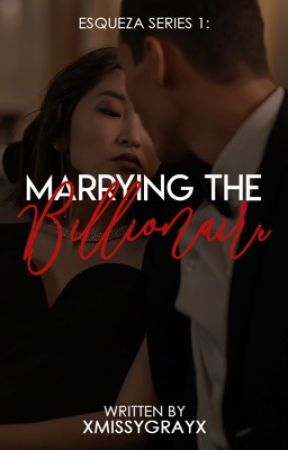 Esqueza Series 1: Marrying The Billionaire by xMissYGrayx