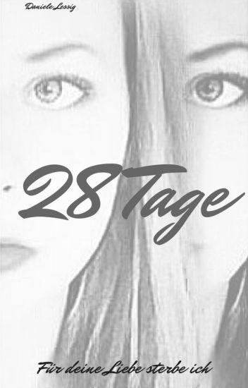 28 Tage- Für deine Liebe sterbe ich