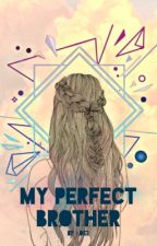 MY PERFECT BROTHER  by andinidelila