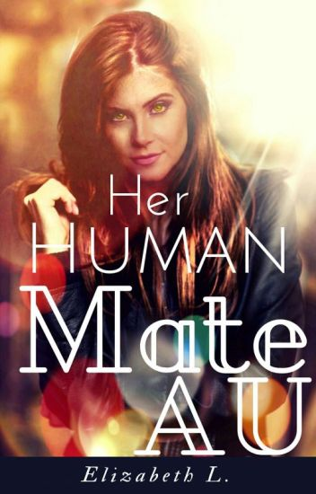 Her Human Mate AU